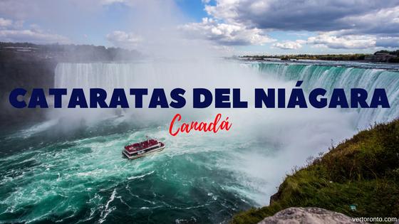 Cataratas del Niágara - Atracciones y cómo llegar desde Toronto